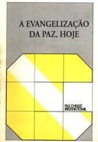 A Evangelização da Paz, Hoje