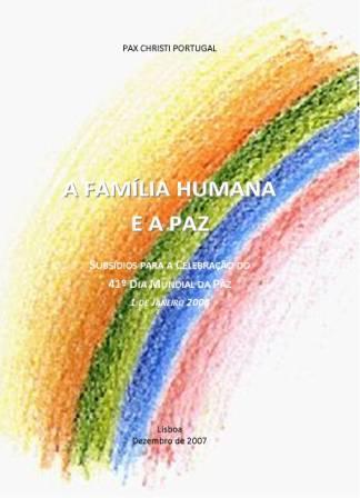 A Família Humana e a Paz. Subsídios para a Celebração do 41º Dia Mundial da Paz
