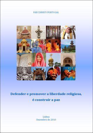 Promover e Defender a Liberdade Religiosa é Construir a Paz. Subsídios para a Celebração do 44º Dia Mundial da Paz