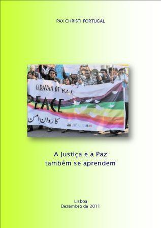 A Justiça e a Paz também se aprendem. Contributos para a Celebração do 45º Dia Mundial da Paz