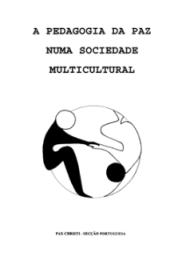 """A Pedagogia da Paz numa sociedade multicultural. Textos de intervenções no """"Fórum de Pedagogia da Paz"""". Lisboa, 28 e 29 de Maio de 1994"""
